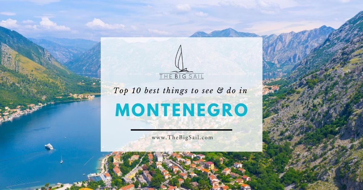 Top 10 best things to see and do in Montenegro